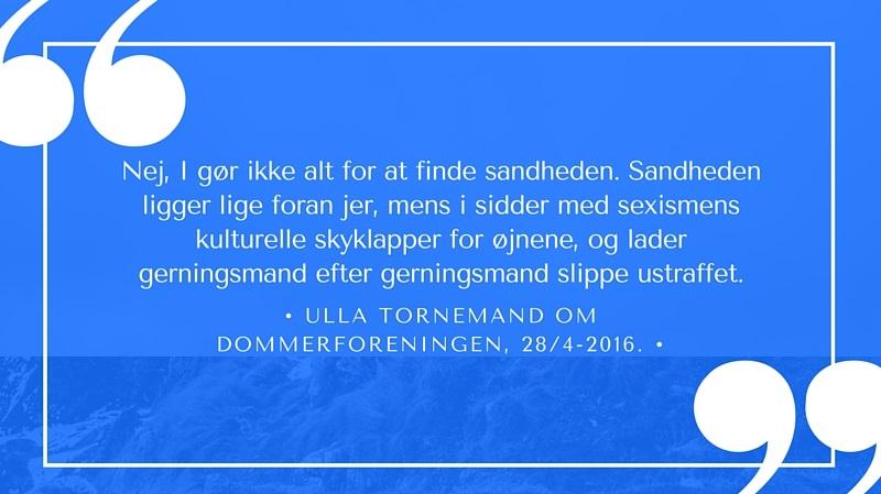 Styrelsesmedlem og tidligere næstforkvinde i Dansk Kvindesamfund, Ulla Tornemand, mener ikke, at danske dommere gør alt for at finde sandheden i voldtægtssager. Citat: Dansk Kvindesamfunds Facebook-side.